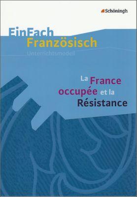 La France occupée et la Résistance, Rolf Sawala, Helga Bories-Sawala, Catherine Szczesny