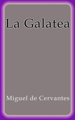La Galatea, Miguel de Cervantes