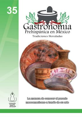 La Gastronomía Prehispánica en México, Fundación Cultural Armella Spitalier