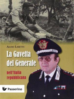 La gavetta del Generale nell'Italia Repubblicana, Aldo Lisetti