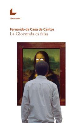 La Gioconda es falsa, Fernando da Casa de Cantos