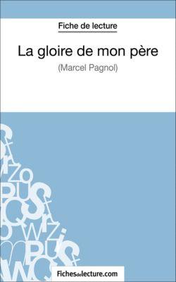 La gloire de mon père de Marcel Pagnol (Fiche de lecture), fichesdelecture.com, Vanessa Grosjean