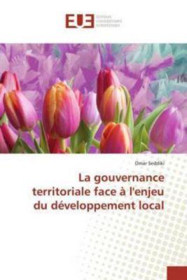 La gouvernance territoriale face à l'enjeu du développement local, Omar Seddiki
