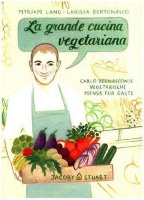 La grande cucina vegetariana, Carlo Bernasconi, Myriam Lang