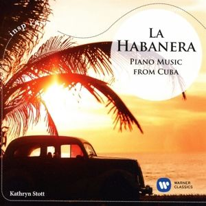 La Habanera-Piano Music From Cuba, Kathryn Stott