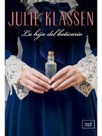 La hija del boticario, Julie Klassen