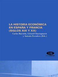 La historia económica en España y Francia (siglos XIX y XX), C. Barciela López, A. Escudero Gutiérrez, G. Chastagnaret