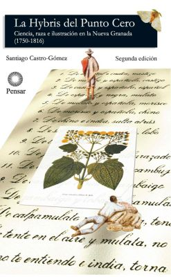 La hybris del punto cero, Santiago Castro-Gómez