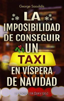 La Imposibilidad de Conseguir un Taxi en Víspera de Navidad, George Saoulidis