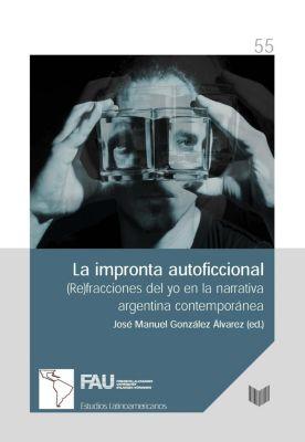 La impronta autoficcional : (Re)fracciones del yo en la narrativa argentina contemporánea
