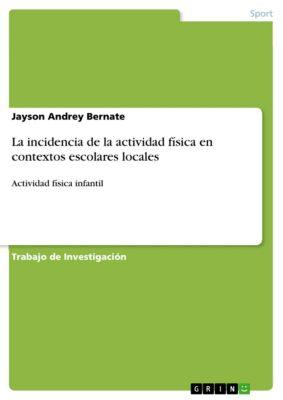 La incidencia de la actividad física en contextos escolares locales, Jayson Andrey Bernate