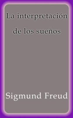 La interpretación de los sueños, Sigmund Freud