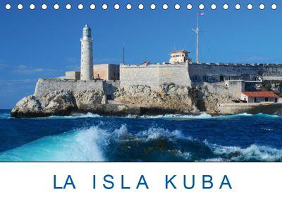 La Isla Kuba (Tischkalender 2019 DIN A5 quer), Christiane Kulisch