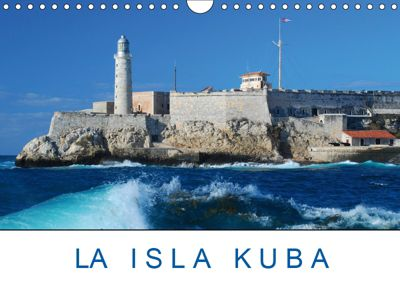 La Isla Kuba (Wandkalender 2019 DIN A4 quer), Christiane Kulisch