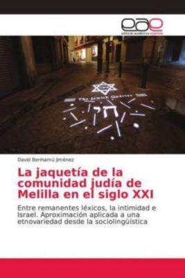 La jaquetía de la comunidad judía de Melilla en el siglo XXI, David Benhamú Jiménez