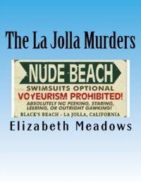 La Jolla Murders: The Medical Examiner Is the Last Person, Elizabeth Meadows