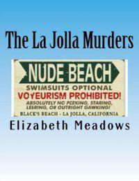 La Jolla Murders: The Medical Examiner Is the Last Person, Elizabeth Meadows