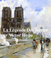 La Legende des Siecles, Victor Hugo