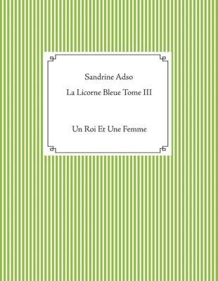 La Licorne Bleue Tome III, Sandrine Adso