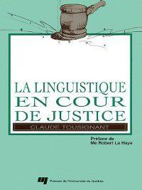 La linguistique en cour de justice, Claude Tousignant