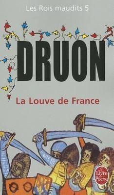 La Louve de France.Les Rois maudits, 5, Maurice Druon
