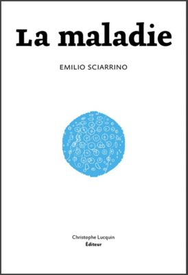 La maladie, Emilio Sciarrino