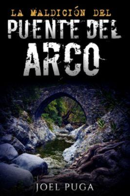 La Maldición del Puente del Arco, Joel Puga