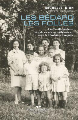 La Mandragore: Les Bédard les folles, Michelle Dion