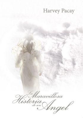 La Maravillosa Historia De Un Angel, Harvey Pacay