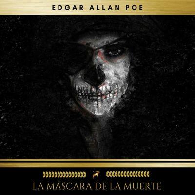 La Máscara De La Muerte, Edgar Allan Poe