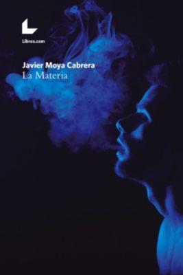 La Materia, Javier Moya Cabrera