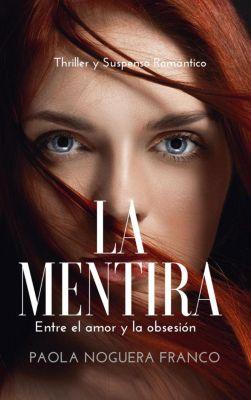 La Mentira: Entre el Amor y la Obsesión, Paola Noguera Franco