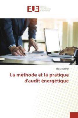 La méthode et la pratique d'audit énergétique, Dalila Ammar
