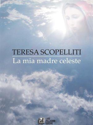 La Mia Madre Celeste, Teresa Scopelliti