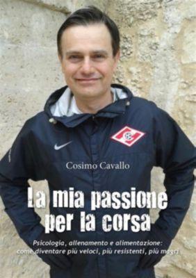 La mia passione per la corsa, Cosimo Cavallo