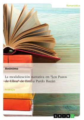 La modalización narrativa en Los Pazos de Ulloa de Emilia Pardo Bazán
