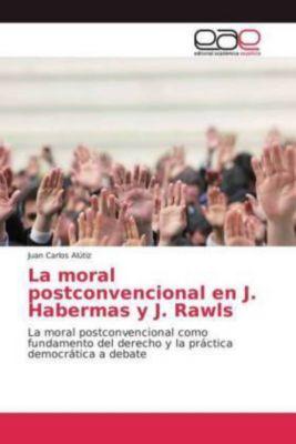La moral postconvencional en J. Habermas y J. Rawls, Juan Carlos Alútiz