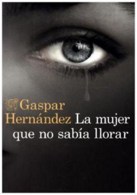 La mujer que no sabía llorar, Gaspar Hernández