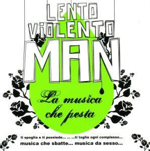 La Musica Che Pesta, Gigi (Lento Violento Man) D Agostino