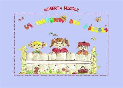 La natura dei piccoli, Roberta Nicoli