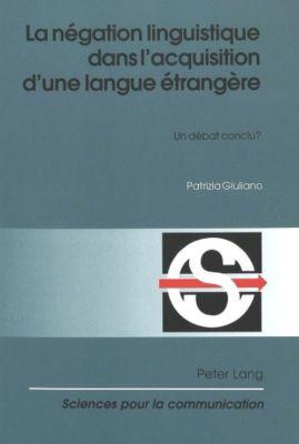 La négation linguistique dans l'acquisition d'une langue étrangère, Patrizia Giuliano