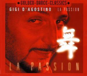 La Passion, Gigi D Agostino