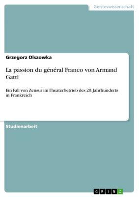 La passion du général Franco von Armand Gatti, Grzegorz Olszowka