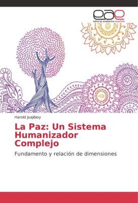 La Paz: Un Sistema Humanizador Complejo, Harold Juajibioy