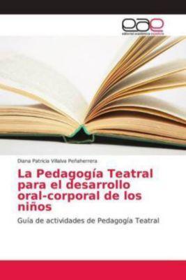 La Pedagogía Teatral para el desarrollo oral-corporal de los niños, Diana Patricia Villalva Peñaherrera