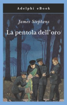La pentola dell'oro, James Stephens