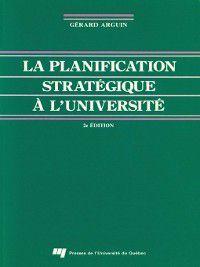 La planification stratégique à l'université, Gérard Arguin
