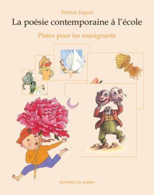 La Poésie contemporaine à l'école, Patrick Joquel