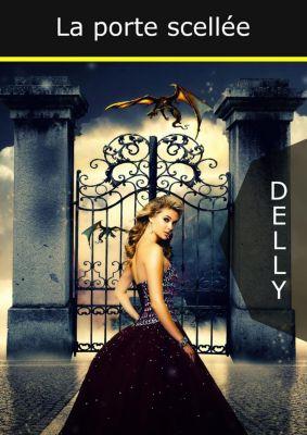 La porte scellée, . . Delly
