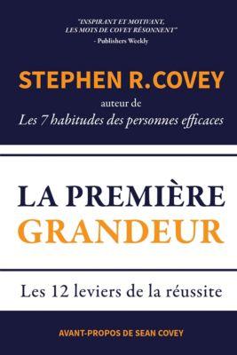 La Première Grandeur, Stephen R. Covey